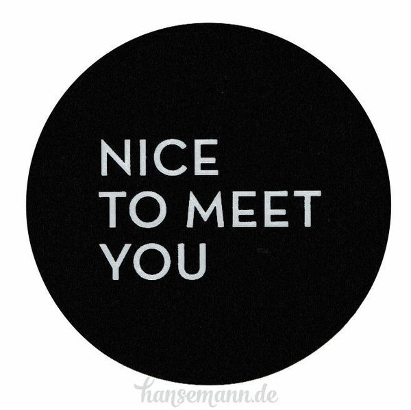 Runde Sticker - NICE TO MEET YOU (16 Stück) schwarz