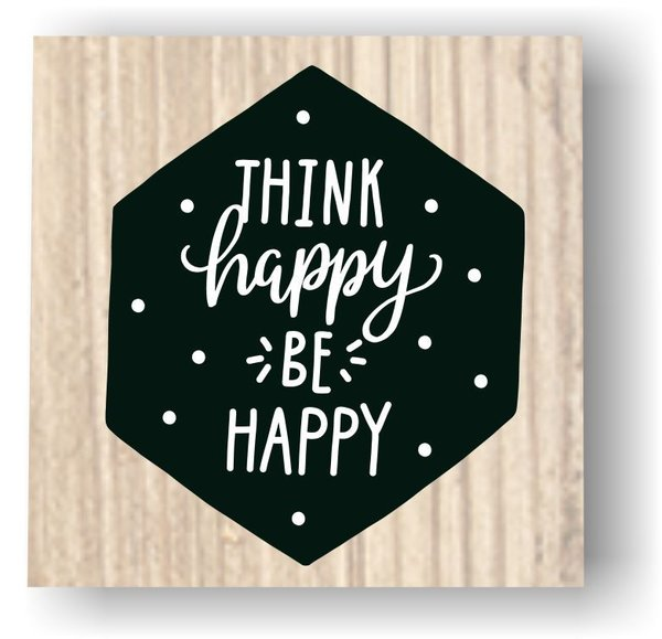 Holzstempel - Think happy be happy